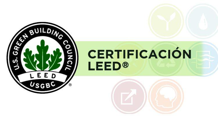 ¿Qué es la certificación LEED?